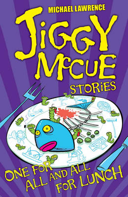Jiggy Mccue: One for all and all for Lunch by Michael Lawrence