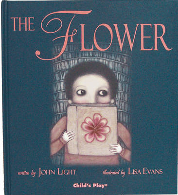 Cover for The Flower (Illustrated by Lisa Evans) by John Light