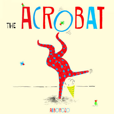 The Acrobat by Alborozo