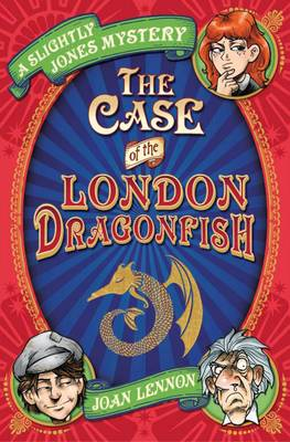 Cover for The Case of the London Dragonfish by Joan Lennon