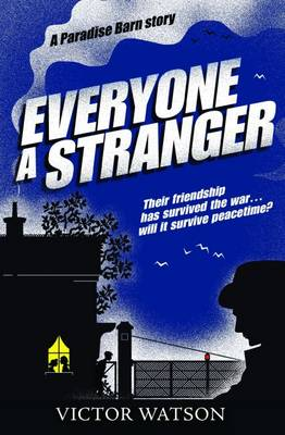 Everyone a Stranger by Victor Watson