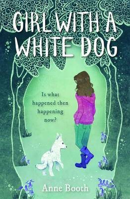 Girl with a White Dog by Anne Booth