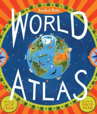 Barefoot Books World Atlas by Nick Crane
