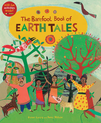 The Barefoot Book of Earth Tales by Dawn Casey