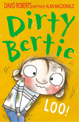 Cover for Dirty Bertie: Loo! by Alan Macdonald