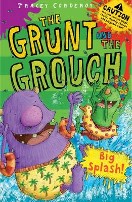 The Grunt and the Grouch: Big Splash by Tracey Corderoy