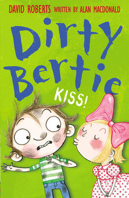 Dirty Bertie : Kiss! by Alan MacDonald