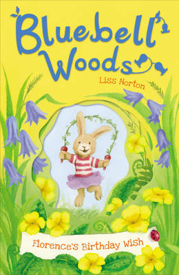 Bluebell Woods : Florence's Birthday Wish by Liss Norton