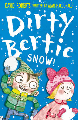 Dirty Bertie : Snow! by Alan MacDonald