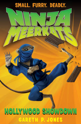 Ninja Meerkats 4 : Hollywood Showdown by Gareth P. Jones