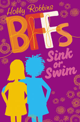 Cover for BFFs 1 : Sink or Swim! by Holly Robbins