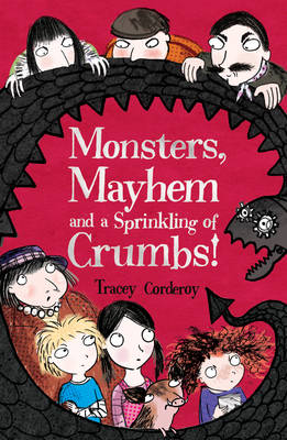 Monsters, Mayhem and a Sprinkling of Crumbs! by Tracey Corderoy