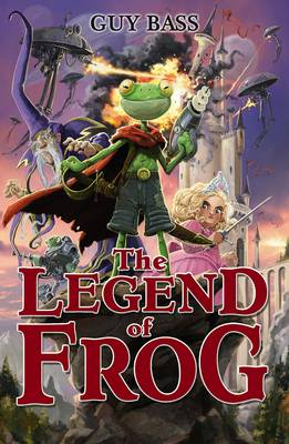 The Legend of Frog by Guy Bass