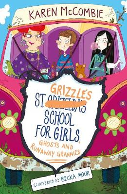 Cover for St Grizzles School for Girls, Ghosts and Runaway Grannies by Karen Mccombie