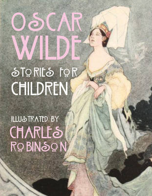 Oscar Wilde - Stories for Children by Oscar Wilde