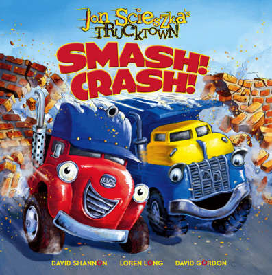 Trucktown: Smash! Crash! by Jon Scieszka