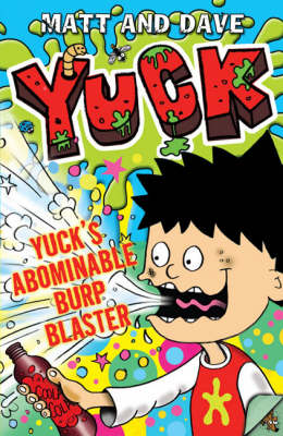 Yuck's Abominable Burp Blaster by Matt And Dave
