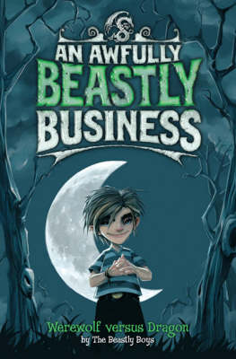 An Awfully Beastly Business: Werewolf versus Dragon by Beastly Boys
