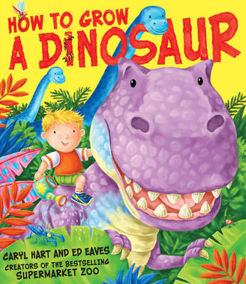 How to Grow a Dinosaur by Caryl Hart