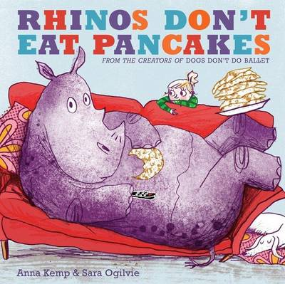Rhinos Don't Eat Pancakes by Anna Kemp