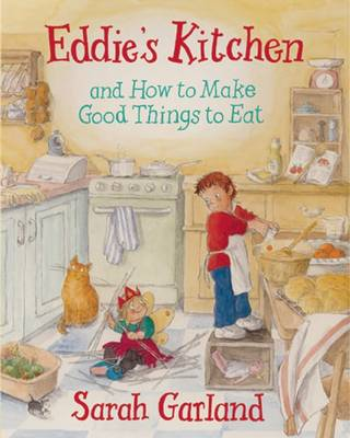 Cover for Eddie's Kitchen And How to Make Good Things to Eat by Sarah Garland