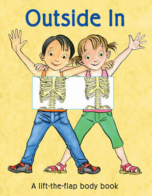 Outside in: A Lift the Flap Body Book by Clare Smallman