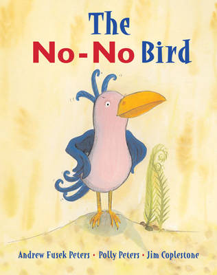 Cover for The No-no Bird by Andrew Fusek Peters, Polly Peters