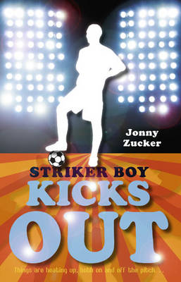 Cover for Striker Boy Kicks Out by Jonny Zucker