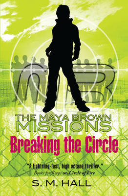 Breaking the Circle by S. M. Hall