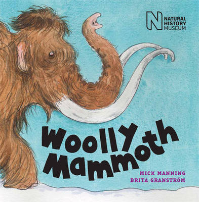 Woolly Mammoth by Mick Manning, Brita Granstrom