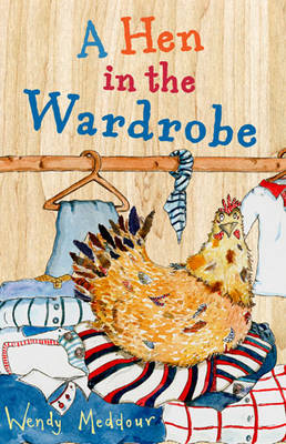A Hen in the Wardrobe by Wendy Meddour