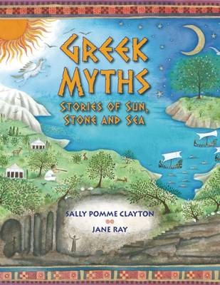 Cover for Greek Myths Stories of Sun, Stone and Sea by Sally Pomme Clayton