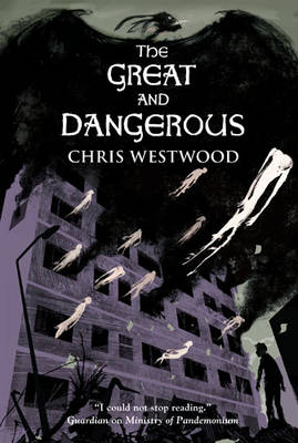 The Great and Dangerous by Chris Westwood