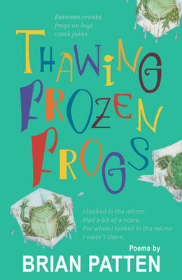Cover for Thawing Frozen Frogs by Brian Patten