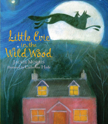 Little Evie in the Wild Wood by Jackie Morris