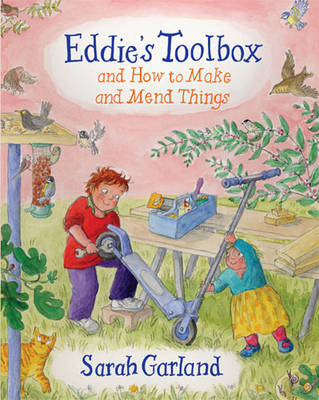 Cover for Eddie's Toolbox And How to Make and Mend Things by Sarah Garland
