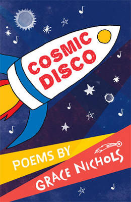 Cosmic Disco by Grace Nichols