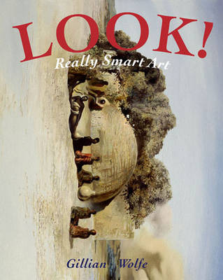 Look! Really Smart Art by Gillian Wolfe