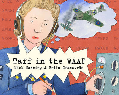 Cover for Taff in the WAAF by Mick Manning, Brita Granstrom