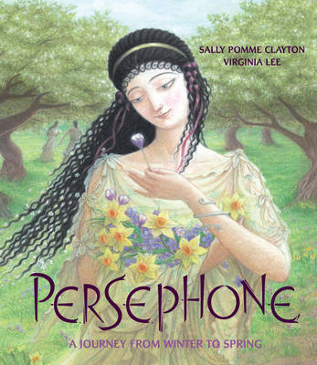 Cover for Persephone A Journey from Winter to Spring by Sally Pomme Clayton