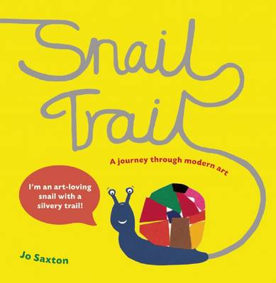 Snail Trail In Search of a Modern Masterpiece by Jo Saxton