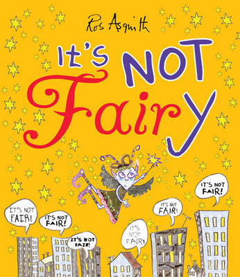 Cover for It's Not Fairy by Ros Asquith