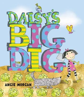 Daisy's Big Dig by Angie Morgan