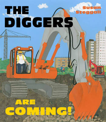 Cover for The Diggers are Coming! by Susan Steggall