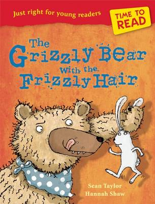 Time to Read: The Grizzly Bear with the Frizzly Hair by Sean Taylor