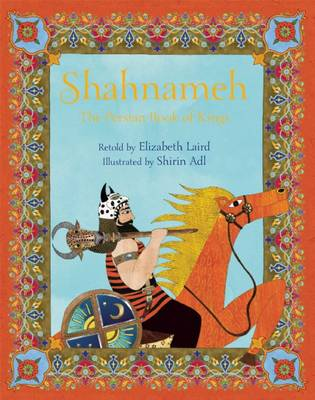 Shahnameh The Persian Book of Kings by Elizabeth Laird
