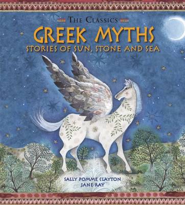 Greek Myths Stories of Sun, Stone and Sea by Sally Pomme Clayton
