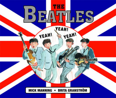 The Beatles by Mick Manning, Brita Granstrom