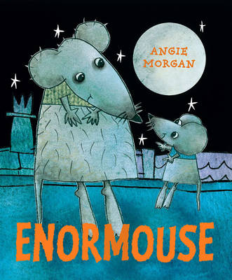 Enormouse by Angie Morgan