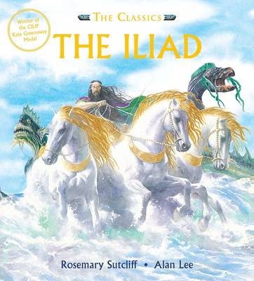 The Iliad by Rosemary Sutcliff